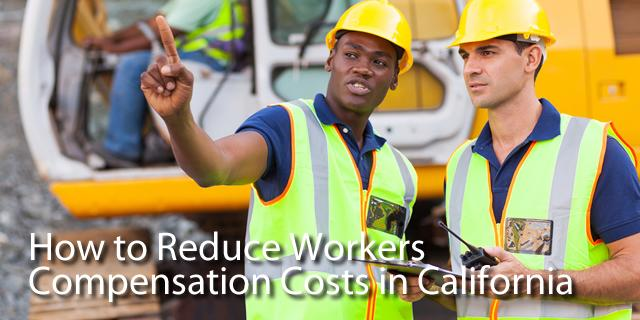 How to reduce workers compensation costs california for How to find good subcontractors